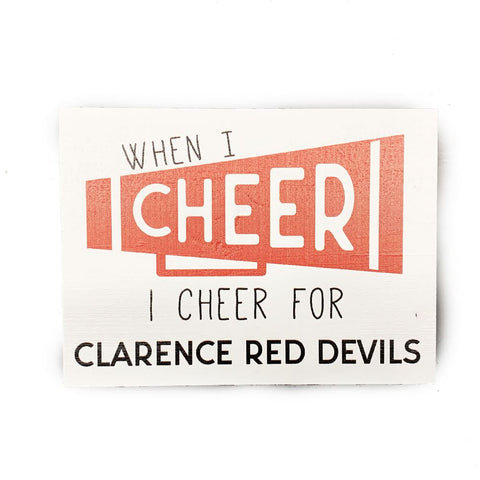 """When I Cheer, I Cheer For..."" Wooden Sign"
