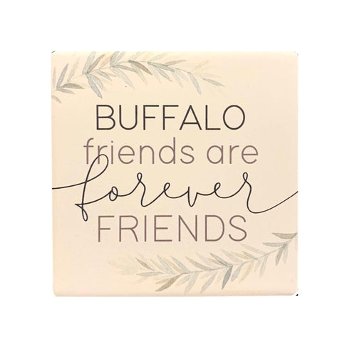 """Buffalo Friends Are Forever Friends"" Ceramic Coaster"