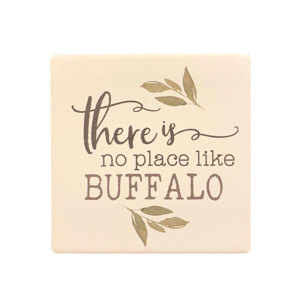 """There is No Place like Buffalo"" Ceramic Coaster"