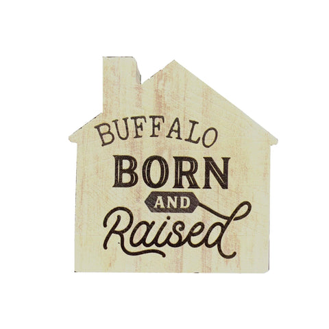 """Buffalo Born & Raised"" Wooden Sign"