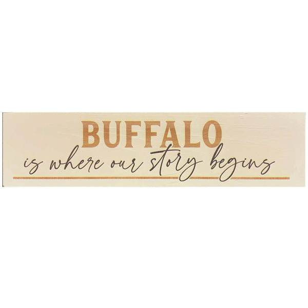 """Buffalo Is Where Our Story Begins"" Wooden Block Sign"