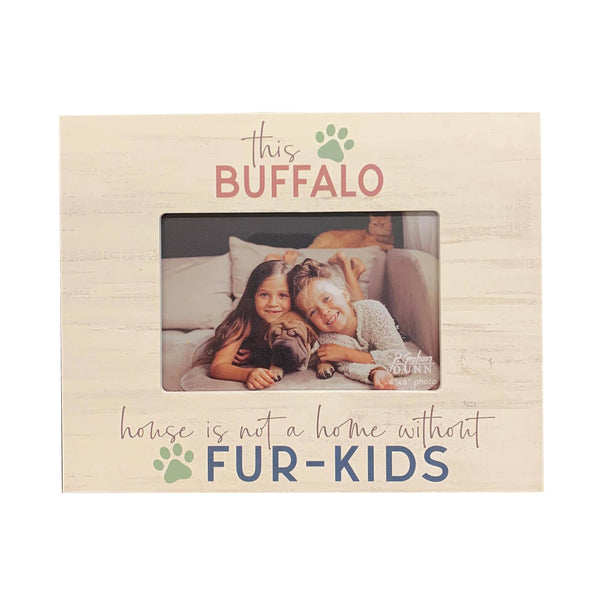"""This House Is Not A Home Without Fur Kids"" Picture Frame"