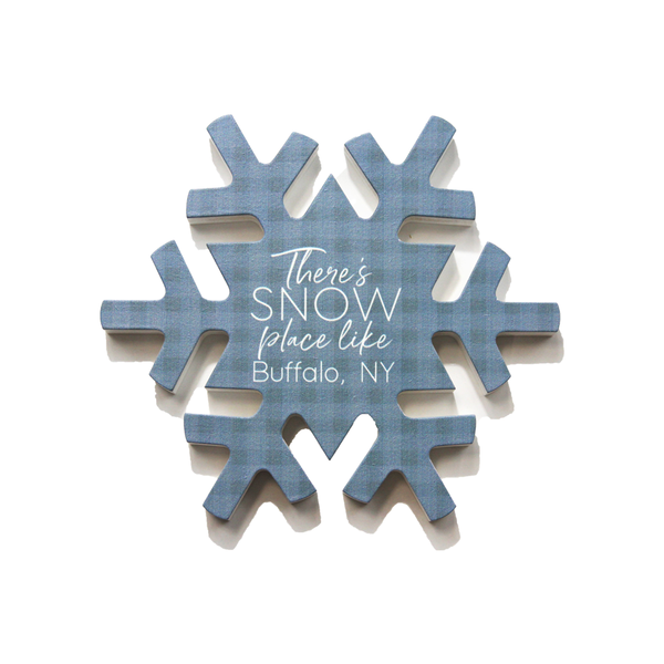 """There's SNOW Place Like Buffalo, NY"" Snowflake Sign"