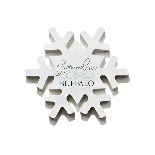 "Snowflake ""Snowed in Buffalo"" Wood Sign"