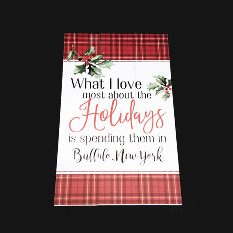 What I love most about the holidays Wooden Sign