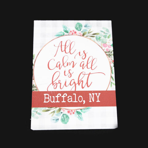 """All Is Calm All Is Bright Buffalo, NY"" Wooden Sign"