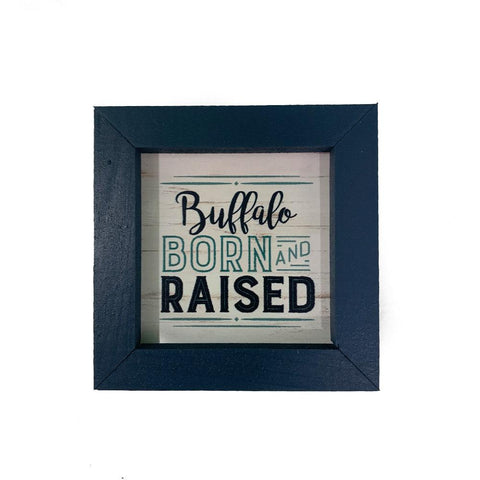 """Buffalo Born And Raised"" Wooden Sign"