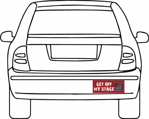 Get off my Stage : Bumper Stickers