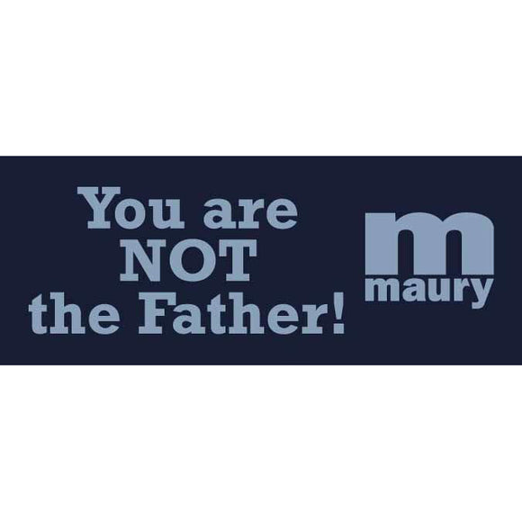 You Are NOT the Father Sticker