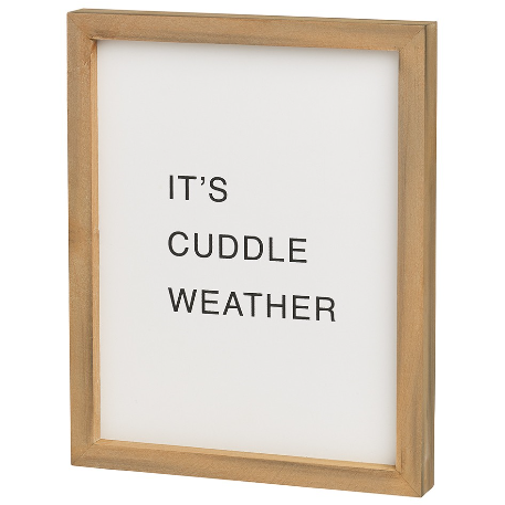 """It's Cuddle Weather"" Sign"