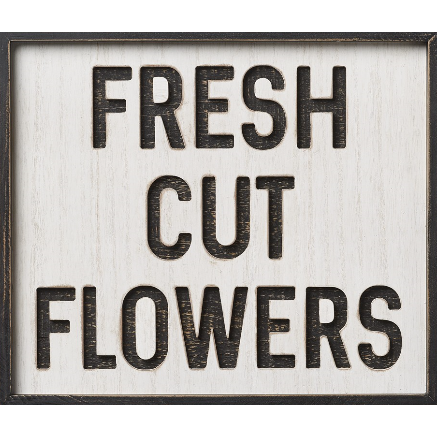 Fresh Cut Flowers Sign