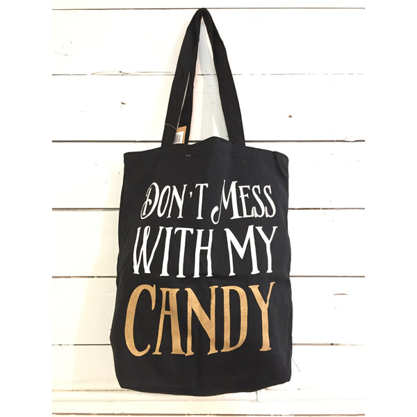 """Don't Mess with My Candy"" Trick or Treat Tote"