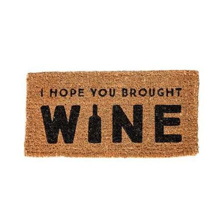 """I Hope You Brought Wine"" Door Mat"