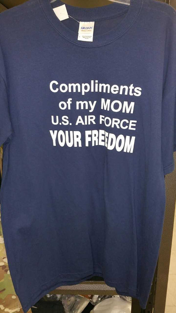 COMPLIMENTS OF MY MOM U.S. AIR FORCE YOUR FREEDOM TSHIRT