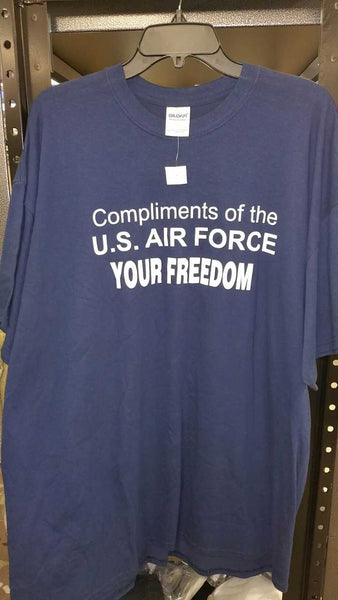 COMPLIMENTS OF THE U.S. AIR FORCE YOUR FREEDOM TSHIRT