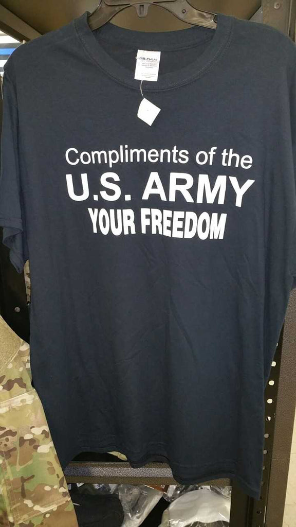 COMPLIMENTS OF THE U.S. ARMY YOUR FREEDOM TSHIRT