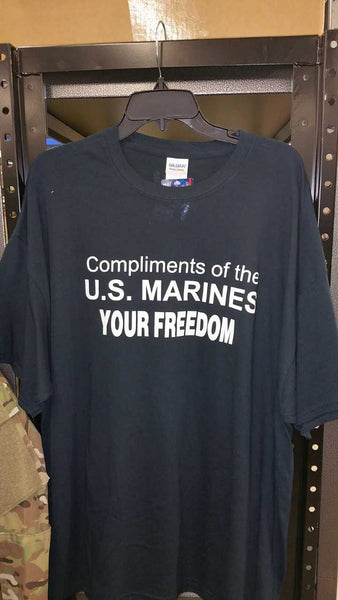 COMPLIMENTS OF THE U.S. MARINES YOUR FREEDOM TSHIRT