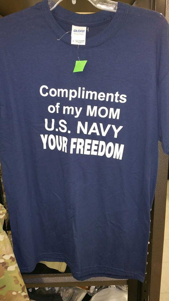 COMPLIMENTS OF MY MOM U.S. NAVY YOUR FREEDOM TSHIRT
