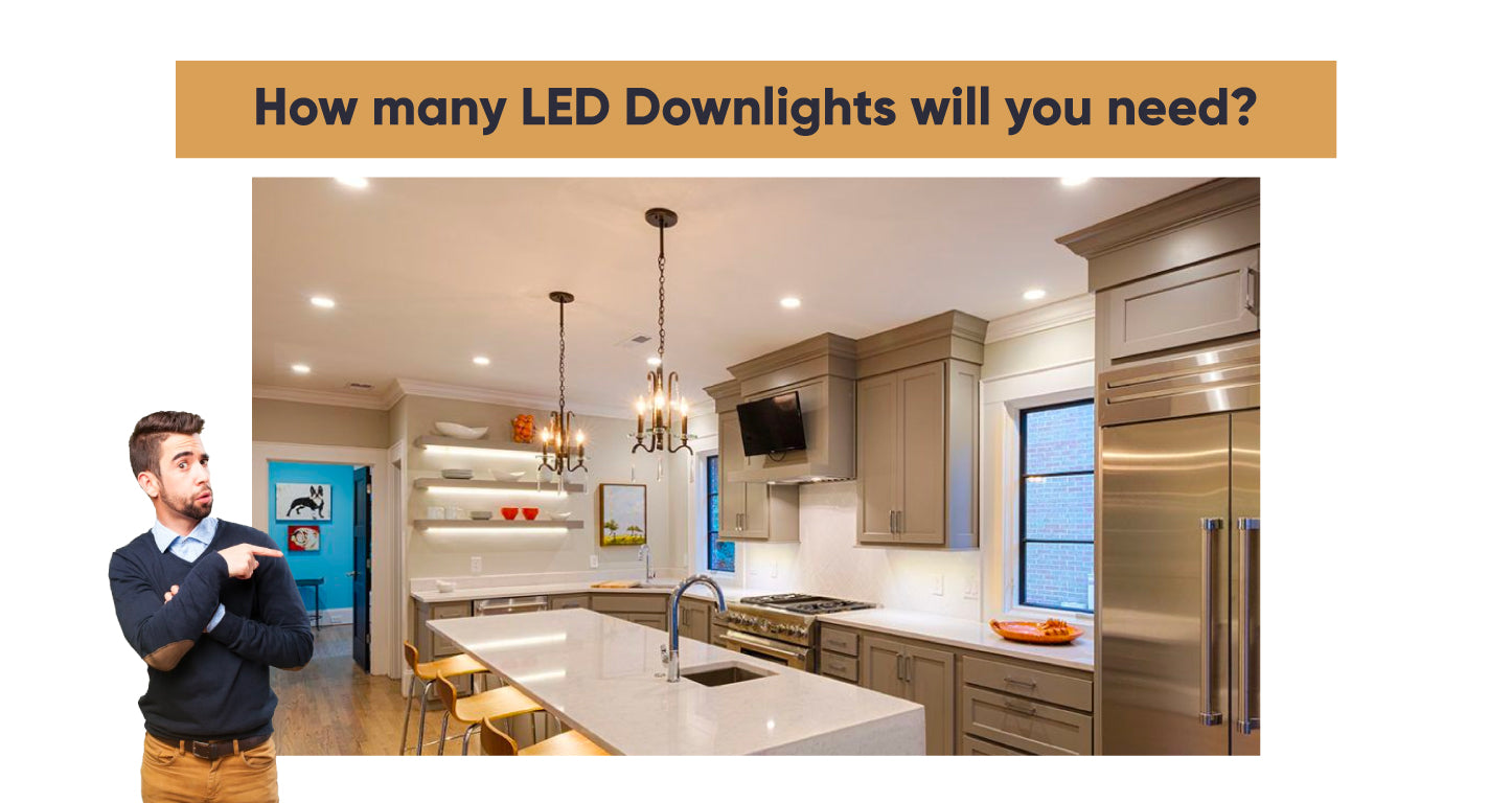 How many LED Downlights will you need for the kitchen?