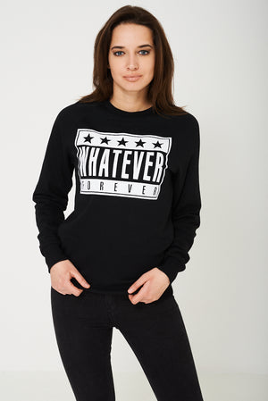 Ladies Whatever Forever Unisex Black Slogan Jumper
