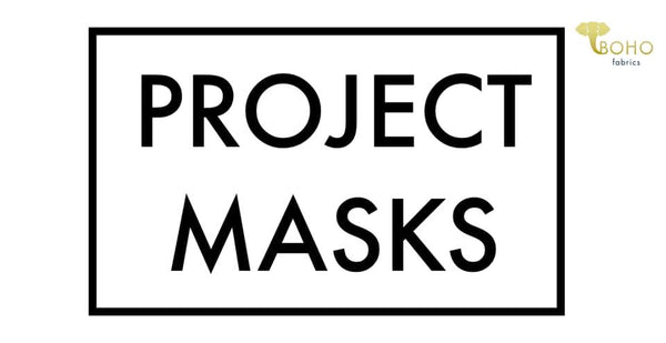 Project Masks:  Yardage Kits for Mask Making.  RESIDENTS IN GREATER SAN DIEGO REGION ONLY!