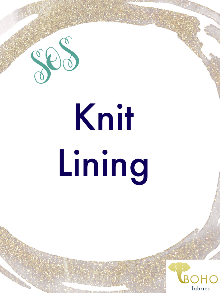 SOS Fabric for Lining:  KNIT