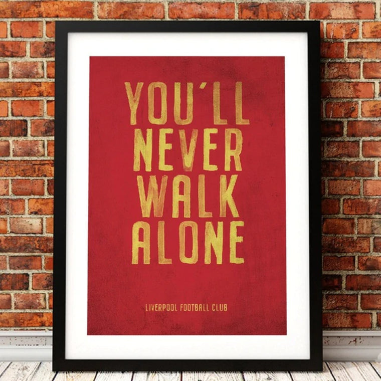 You'll Never Walk Alone Wall Art
