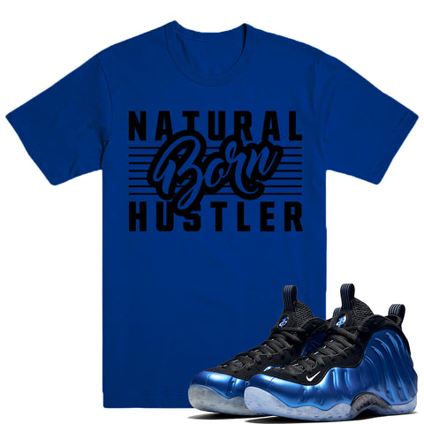 BORN HUSTLER- Nike Foamposite ROYAL XX - DapperSam Clothing sneaker match tee