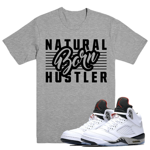 BORN HUSTLER- White Cement 5 - DapperSam Clothing sneaker match tee