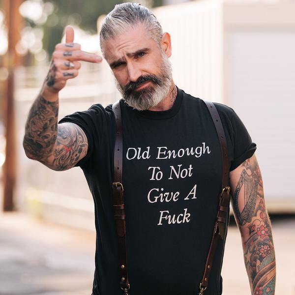 Old Enough Not to Give a Fuck Statement Tee