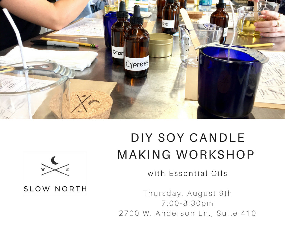 Thurs., Aug. 9th - DIY Soy Candle Making Workshop with Essential Oils