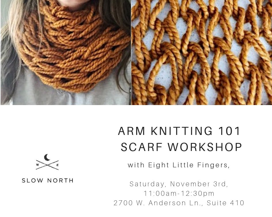 Sat., November 3rd - Arm Knitting 101 Scarf Workshop