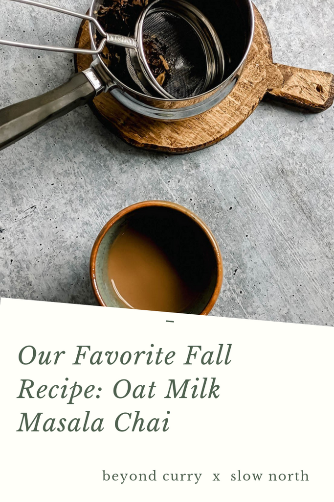 Our Favorite Fall Recipe: Oat Milk Masala Chai