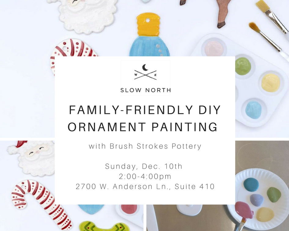 SUNDAY, DEC 10 - FAMILY-FRIENDLY DIY ORNAMENT PAINTING WORKSHOP