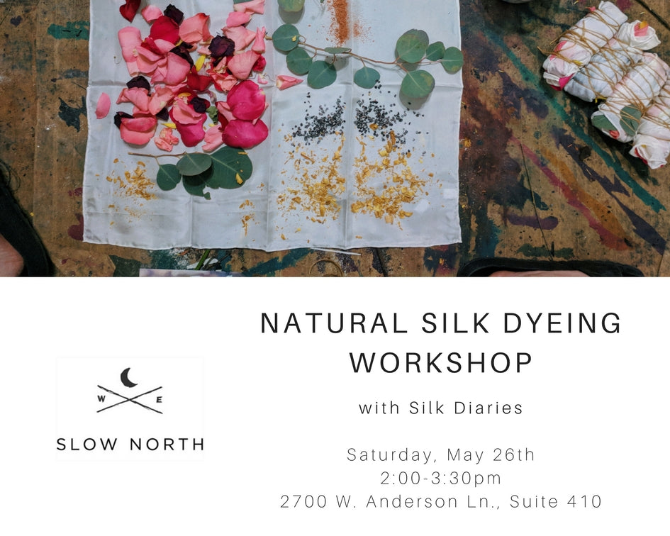 Sat., May 26th - Natural Silk Dyeing Workshop
