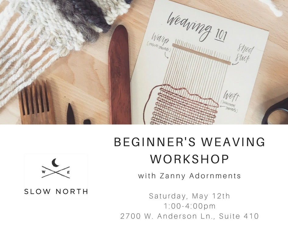 Sat., May 12th - Intro to Weaving: A Beginner's Weaving Workshop