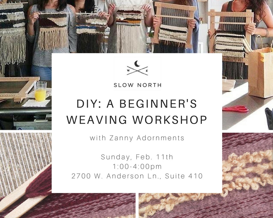 SUNDAY, FEB. 11TH - INTRO TO WEAVING: A BEGINNER'S WEAVING WORKSHOP