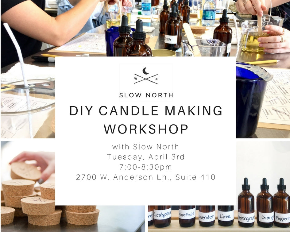Tues , April 3rd - DIY Soy Candle Making Workshop with Essential