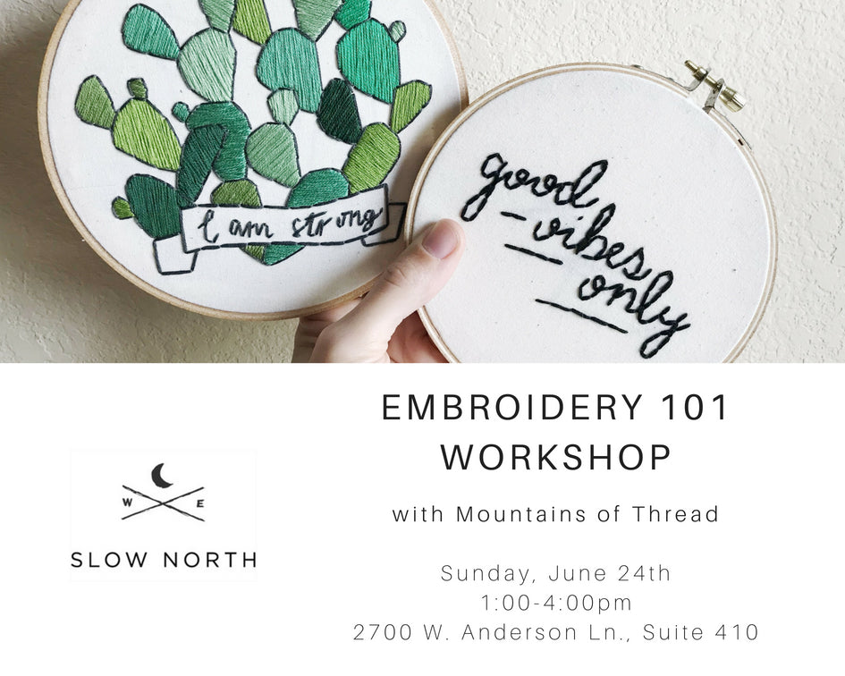 Sun June 24th Diy Embroidery 101 Workshop Slow North