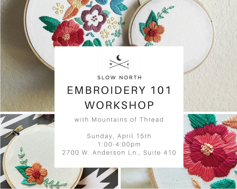 Sun April 15th Embroidery 101 Workshop Slow North