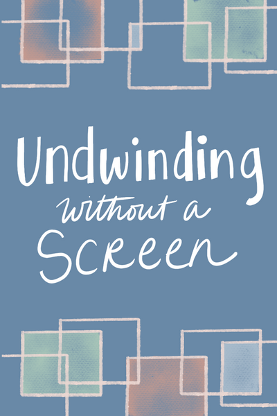 7 Ways to wind down for the night without a screen