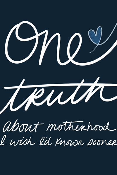One Truth about Motherhood