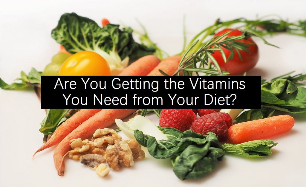 Are You Getting the Vitamins You Need? What is Missing from Your Diet?