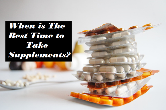THE BEST TIME TO TAKE SUPPLEMENTS