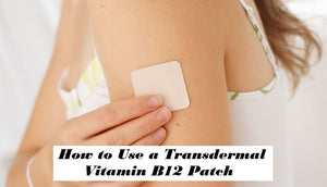 How to use Vitamin B12 Transdermal Patch and how it works.