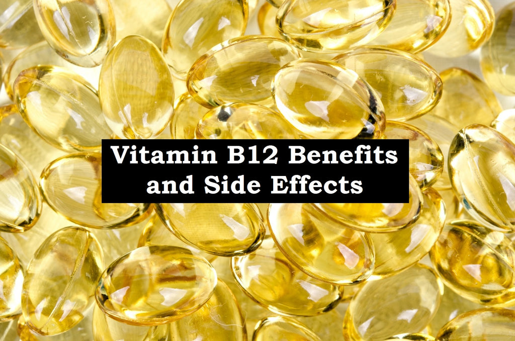 Vitamin B12 Benefits and Side Effects