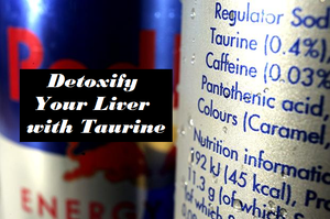 Detox Your Liver with Taurine