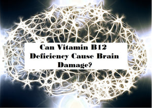 The Link between Vitamin B12 Deficiency and Brain Health