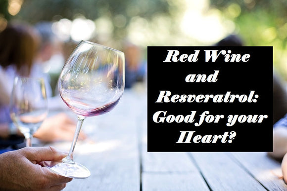 Red Wine and Resveratrol: Good for your Heart?
