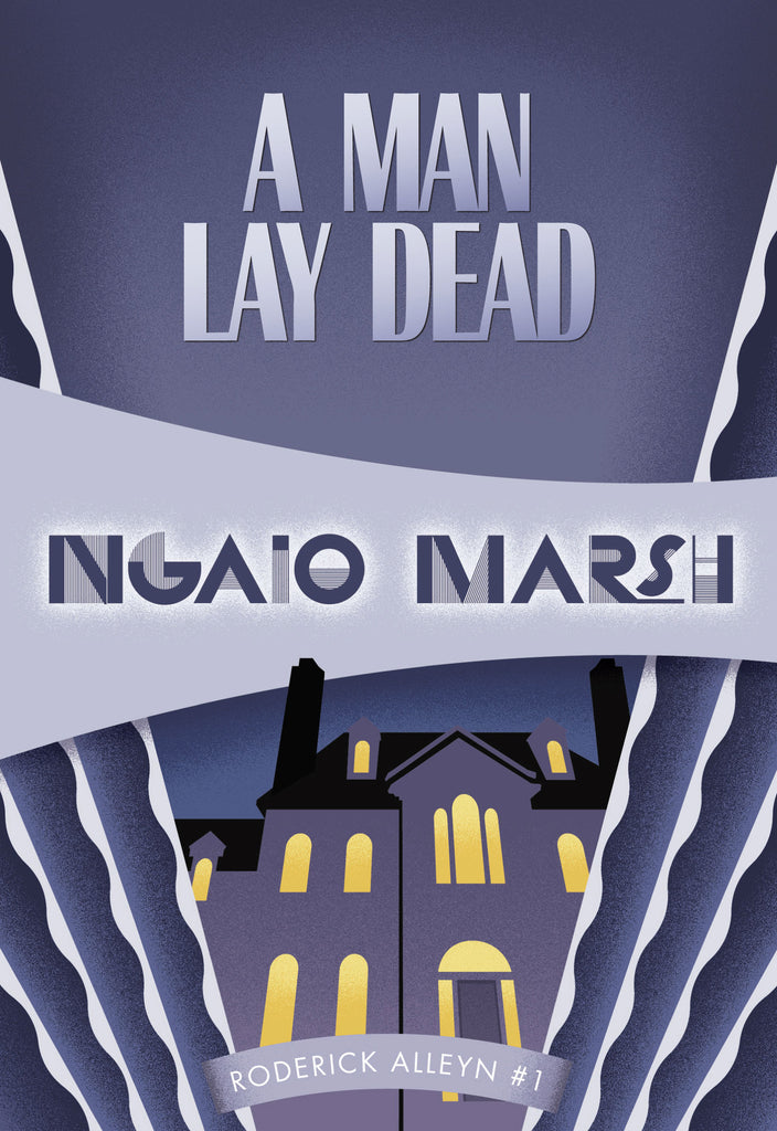 A Man Lay Dead, by Ngaio Marsh